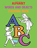 Alphabet Words And Objects Coloring Book: High-Quality Black&White Alphabet Coloring