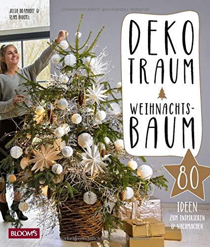 Dekotraum Weihnachtsbaum: 80 Ideen zum Inspirieren und Nachmachen
