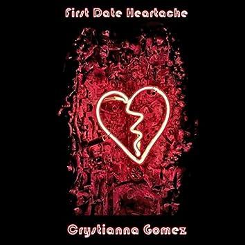First Date Heartache