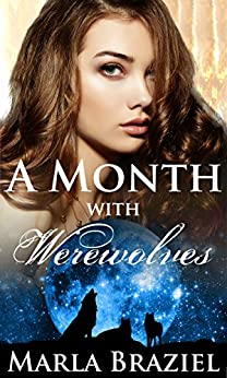 A Month with Werewolves (The With Werewolves Saga Book 1) by [Marla Braziel]