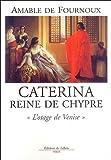 Caterina reine de Chypre -