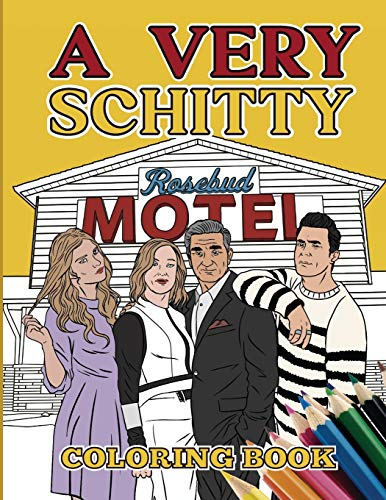 A Very Schitty Coloring Book: Excellent adult coloring book with amazing pages of Schitty mandala designs to relax and enjoy