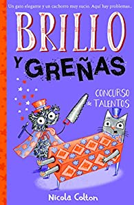 Brillo y Greñas 3: Concurso de talentos par Nicola Colton