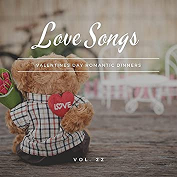 Love Songs - Valentines Day Romantic Dinners, Vol. 22
