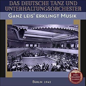 Ganz leis' erklingt Musik 1942 (Recordings Berlin 1942)
