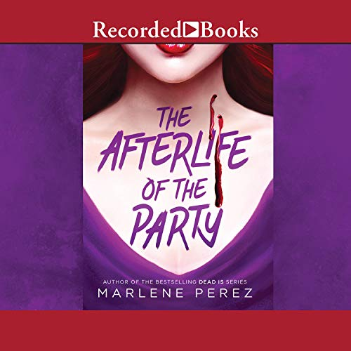 Afterlife of the Party Audiobook By Marlene Perez cover art
