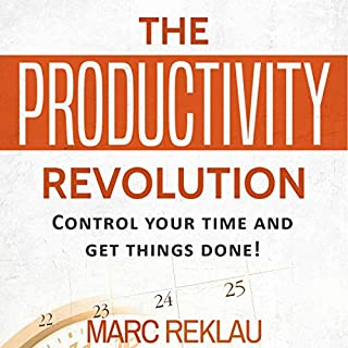 The Productivity Revolution: Control Your Time and Get Things Done! cover art
