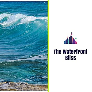 The Waterfront Bliss