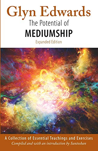 The Potential of Mediumship: A Collection of Essential Teachings and Exercises (expanded edition)