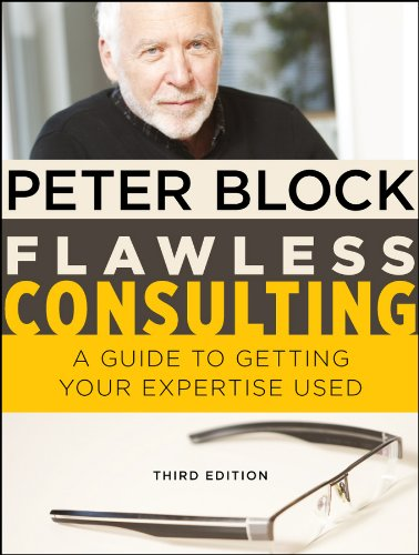 Flawless Consulting: A Guide to Getting Your Expertise Used (English Edition)