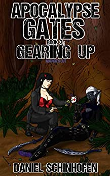 Gearing Up (Apocalypse Gates Author's Cut Book 3) by [Daniel Schinhofen]