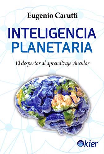 Inteligencia Planetaria: El despertar al aprendizaje vincular
