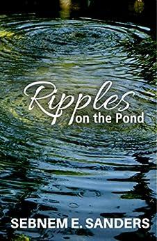 Ripples on the Pond by [Sebnem E. Sanders]