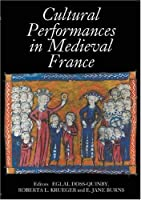 Cultural Performances in Medieval France: Essays in Honor of Nancy Freeman Regalado (Gallica)
