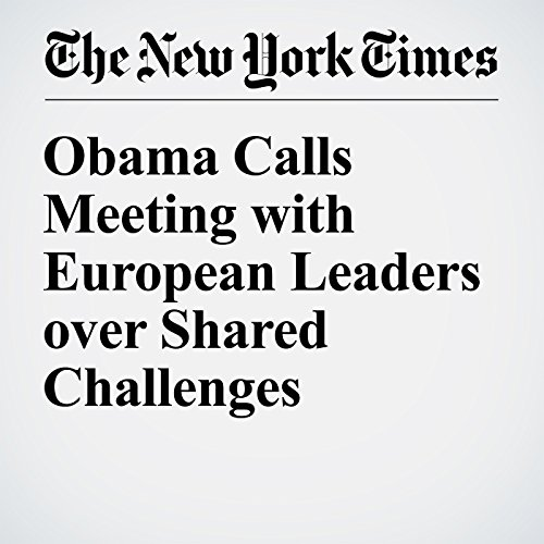 Obama Calls Meeting with European Leaders over Shared Challenges audiobook cover art