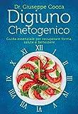Digiuno chetogenico. Guida essenziale per recuperare forma, salute e benessere