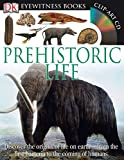 ice age mammals - DK Eyewitness Books: Prehistoric Life: Discover the Origins of Life on Earth from the First Bacteria to the Coming of H