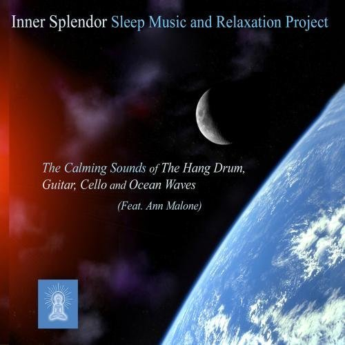 The Calming Sounds of The Hang Drum, Guitar, Cello and Ocean Waves (Feat. Ann Malone) by Inner Splendor