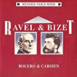 Ravel & Bizet, Bolero & Carmen