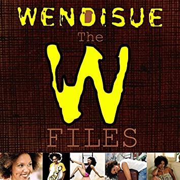 Wendisue: The W Files