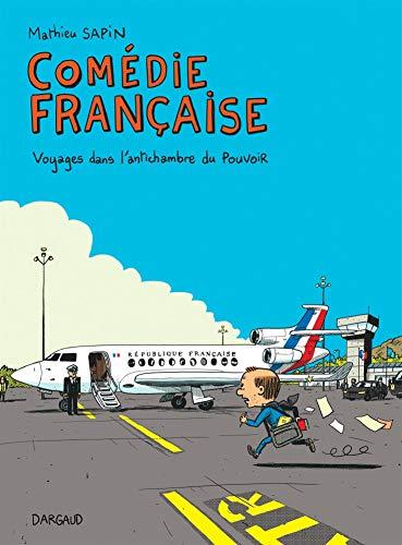 Comédie française : Voyages dans l'antichambre du pouvoir