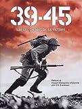 39-45: Sur les chemins de la Victoire