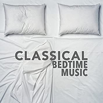 Classical Bedtime Music