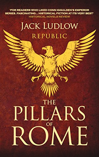 The Pillars of Rome: Two men fight for the soul of the Republic (English Edition)