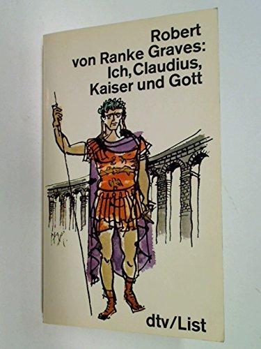 Ich, Claudius, Kaiser und Gott dtv 1300 : dtv-List, 3423013001