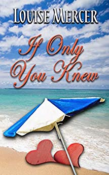 If Only You Knew by [Louise Mercer]