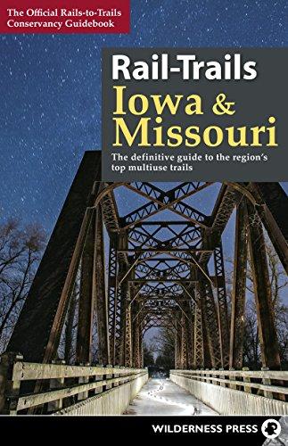 Rail-Trails Iowa & Missouri: The definitive guide to the state's top multiuse trails