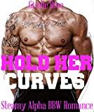Hold Her Curves (Steamy Alpha BBW Romance) (English Edition)
