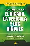 GUIA PARA LIMPIAR EL HIGADO, LA VESICULA Y LOS RIÑONES (2015)