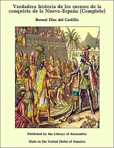 Verdadera historia de los sucesos de la conquista de la Nueva-España (Complete)