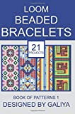Loom Beaded Bracelets. Book of Patterns 1: 21 Projects
