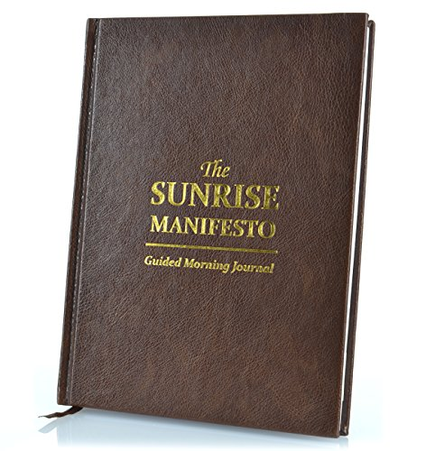 The Sunrise Manifesto - Guided Morning Journal - 16 Week Gratitude Journal and Minimalist Productivity Planner