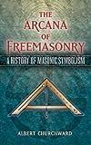 The Arcana of Freemasonry: A History of Masonic Symbolism (Dover Occult)