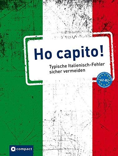 Ho capito!: Typische Italienisch-Fehler sicher vermeiden A2-B2 (Typische Fehler)