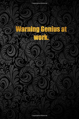 Warning Genius at work.: Lined notebook