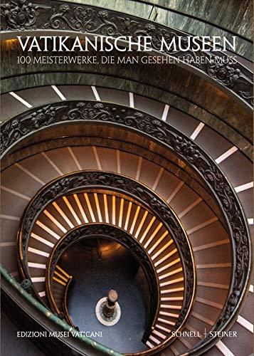 Vatikanische Museen: 100 Meisterwerke, die man gesehen haben muss