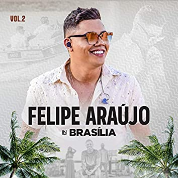 Felipe Araújo In Brasília (Ao Vivo / Vol.2)