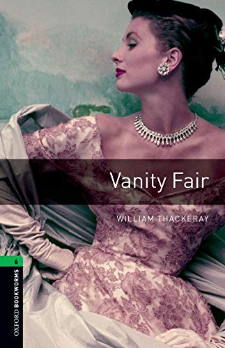 Oxford Bookworms Library 6 Vanity Fair 3rdの詳細を見る