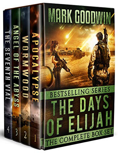 The Days of Elijah-The Complete Box Set: A Novel of the Great Tribulation by [Mark Goodwin]
