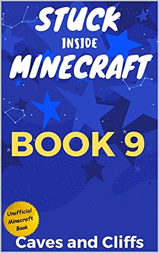 Stuck Inside Minecraft: Book 9 (Unofficial Minecraft Isekai LitRPG Survival Series)
