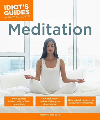Meditation: How to Heal Through the Mind/Body Connection (Idiot's Guides)