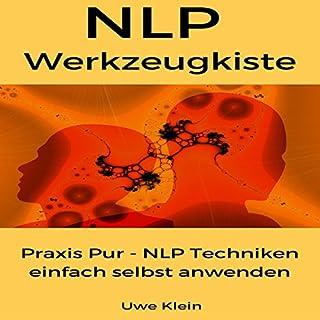 NLP Werkzeugkiste: Praxis Pur - NLP Techniken einfach selbst anwenden                   Autor:                                                                                                                                 Uwe Klein                               Sprecher:                                                                                                                                 Thomas Schmidt                      Spieldauer: 1 Std. und 19 Min.     15 Bewertungen     Gesamt 3,7