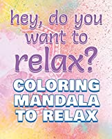 RELAX - Coloring Mandala to Relax - Coloring Book for Adults: Press the Relax Button you have in your BRAIN - Colouring book for stressed adults or stressed kids