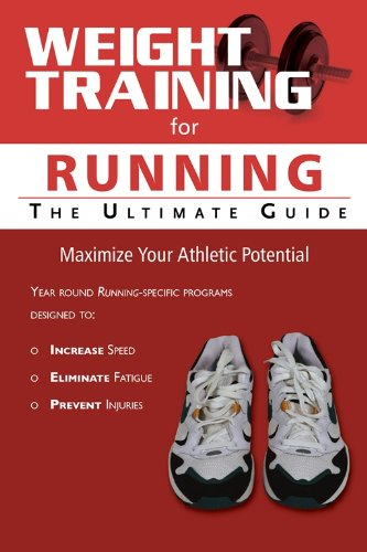 Weight Training for Running: The Ultimate Guide (English Edition)