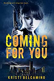 Coming For You: A dark psychological thriller (Vigilante Women Crime Thrillers Book 1)