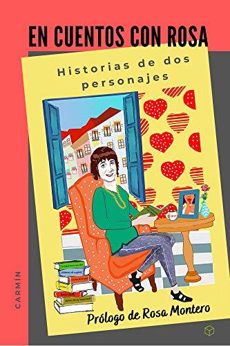 En cuentos con Rosa / Carmín: Historias de dos personajes (Spanish Edition)